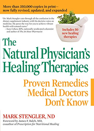 Natural Physician's Healing Therapies: Proven Remedies Medical Doctors Don't Know from J P Tarcher/Penguin Putnam