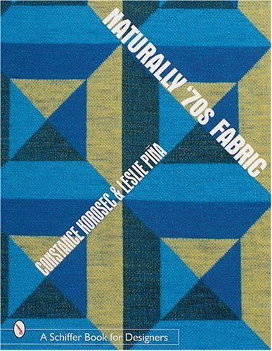 Naturally '70s Fabric (Schiffer Book for Designers) from Schiffer Publishing