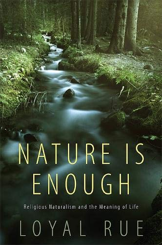 Nature is Enough: Religious Naturalism and the Meaning of Life from State University of New York Press