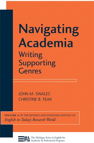 Navigating Academia: Writing Supporting Genres: 4 (Michigan Series in English for Academic & Professional Purpo) (Michigan Series in English for Academic & Professional Purposes) from Michigan ELT