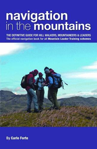 Navigation in the Mountains: The Definitive Guide for Hill Walkers, Mountaineers & Leaders - the Official Navigation Book for All Mountain Leader Training Schemes from UKMTB
