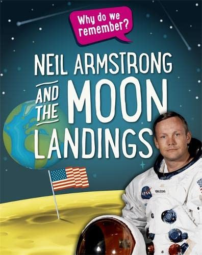 Neil Armstrong and the Moon Landings (Why do we remember?) from Franklin Watts