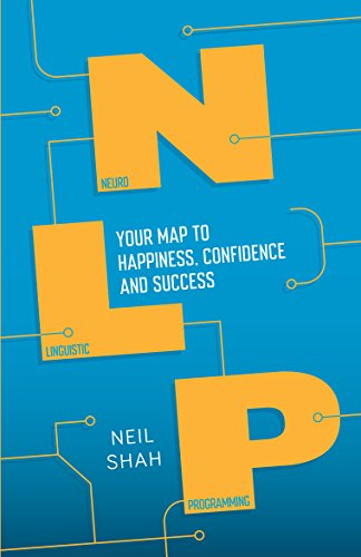 Neurolinguistic Programming (NLP): Your Map to Happiness, Confidence and Success from Icon Books Ltd