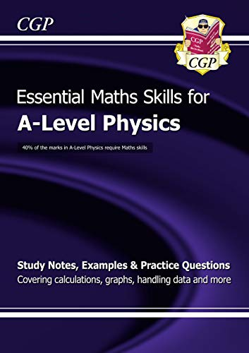 A-Level Physics: Essential Maths Skills (CGP A-Level Physics) from Coordination Group Publications Ltd (CGP)