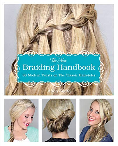 The New Braiding Handbook: 60 Modern Twists on the Classic Hairstyle from KLO80