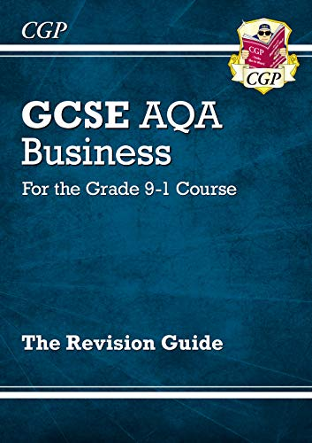 New GCSE Business AQA Revision Guide - for the Grade 9-1 Course (CGP GCSE Business 9-1 Revision) from Coordination Group Publications Ltd (CGP)