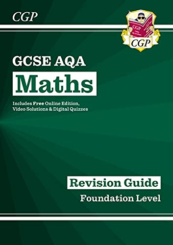 GCSE Maths AQA Revision Guide: Foundation - for the Grade 9-1 Course (with Online Edition) (CGP GCSE Maths 9-1 Revision) from Coordination Group Publications Ltd (CGP)