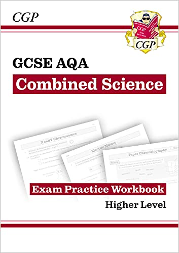Grade 9-1 GCSE Combined Science: AQA Exam Practice Workbook - Higher (CGP GCSE Combined Science 9-1 Revision) from Coordination Group Publications Ltd (CGP)