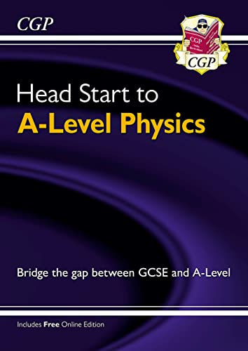 New Head Start to A-level Physics (CGP A-Level Physics) from Coordination Group Publications Ltd (CGP)