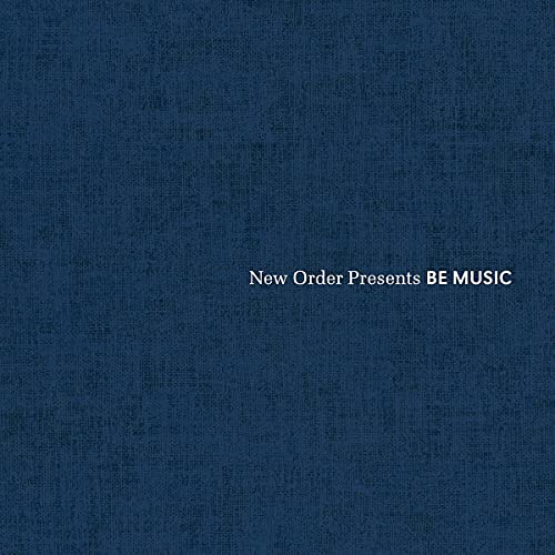 New Order Presents Be Music from Factory Benelux
