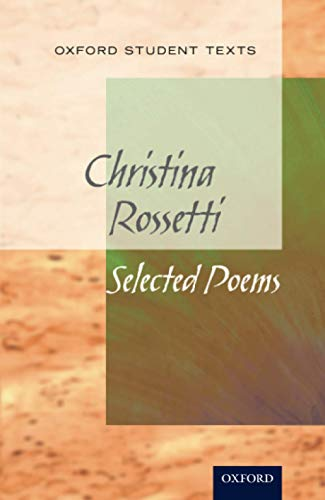 New Oxford Student Texts: Christina Rossetti: Selected Poems from OUP Oxford