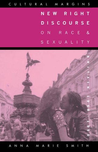 New Right Discrse Race & Sexuality: Britain, 1968-1990 (Cultural Margins) from Cambridge University Press