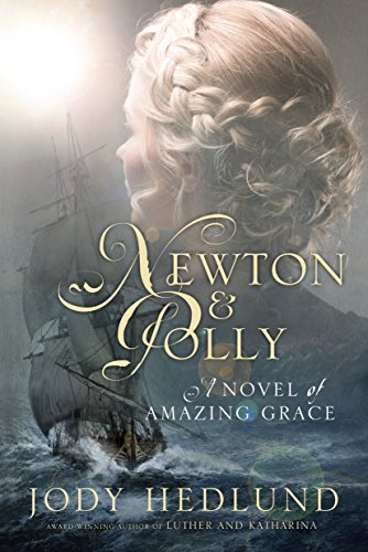 Newton and Polly: A Novel of Amazing Grace from Waterbrook Press