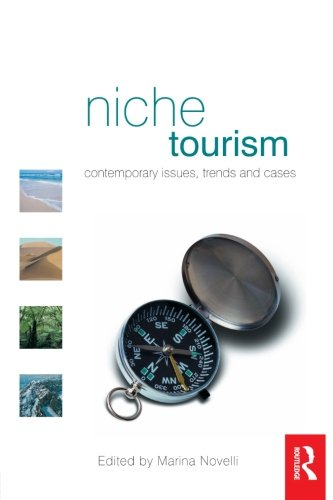 Niche Tourism: Contemporary Issues, Trends and Cases from Routledge