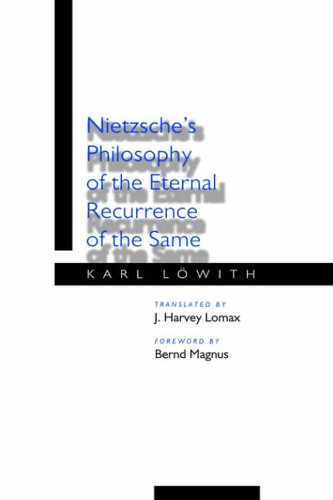 Nietzsche's Philosophy of the Eternal Recurrence of the Same from University of California Press