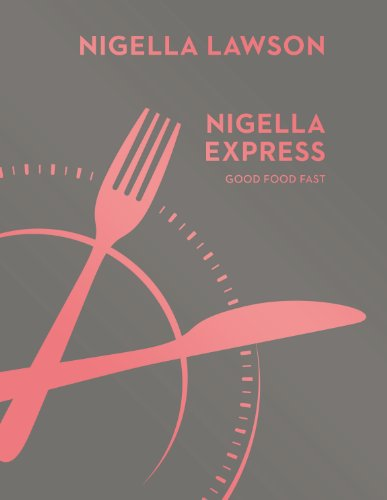 Nigella Express: Good Food Fast (Nigella Collection) from Chatto & Windus