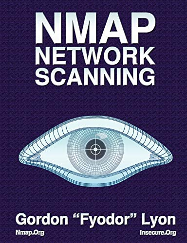 Nmap Network Scanning: The Official Nmap Project Guide to Network Discovery and Security Scanning from Nmap Project