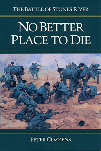 No Better Place to Die: The Battle of Stones River (Civil War Trilogy) from University of Illinois Press