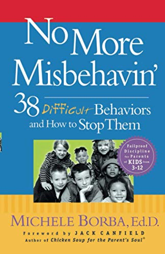 No More Misbehavin Stop Difficult Behav: 38 Difficult Behaviors and How to Stop Them from John Wiley & Sons