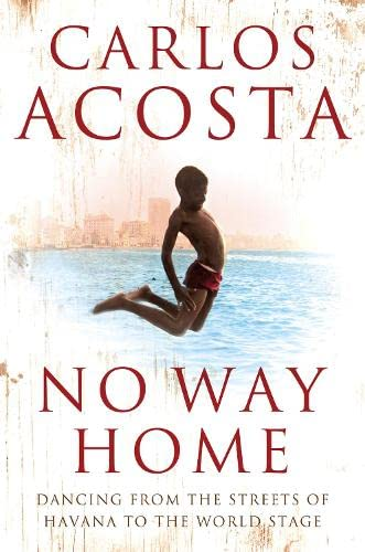 No Way Home: A Cuban Dancer's Story from Harper Perennial