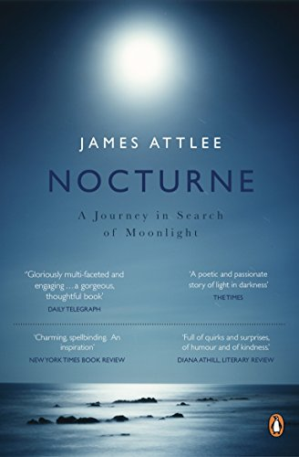Nocturne: A Journey in Search of Moonlight from Penguin