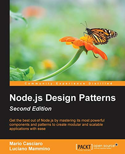 Node.js Design Patterns: Master best practices to build modular and scalable server-side web applications, 2nd Edition from Packt Publishing
