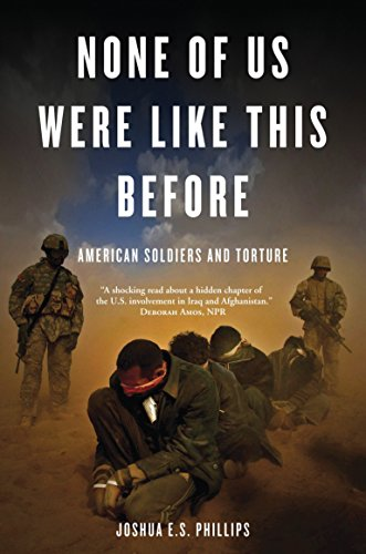 None of Us Were Like This Before: American Soldiers and Torture from Verso