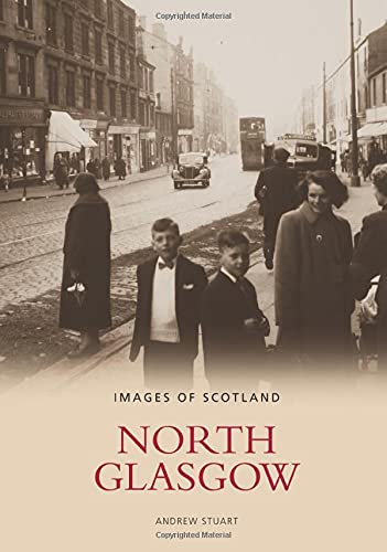North Glasgow (Archive Photographs: Images of Scotland) from The History Press