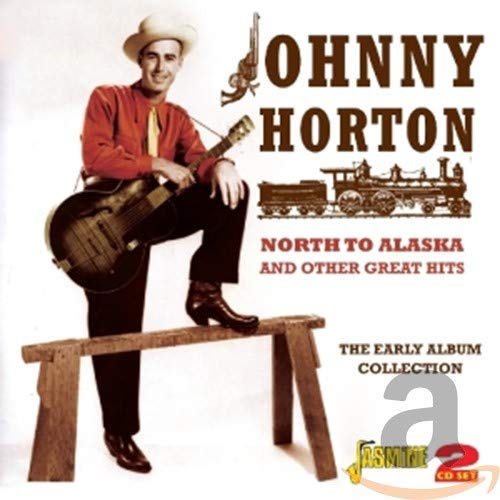 North To Alaska And Other Great Hits: The Early Album Collection from Horton, Johnny