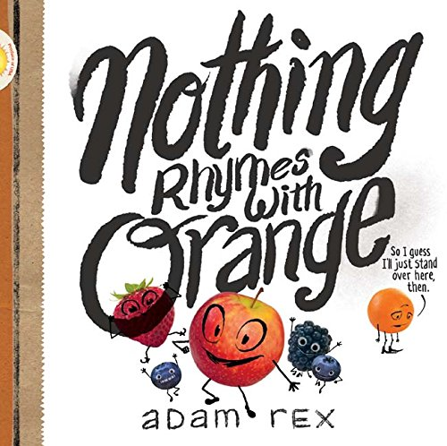 Nothing Rhymes with Orange from Chronicle Books