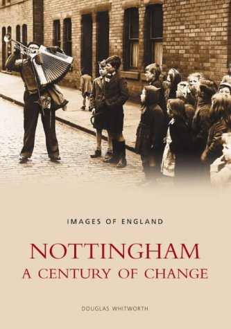 Nottingham: A Century of Change: Images of England from The History Press