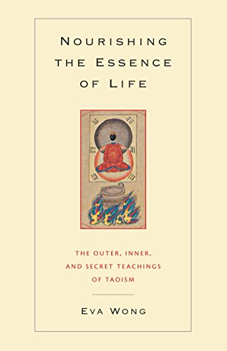 Nourishing the Essence of Life: The Inner, Outer, and Secret Teachings of Taoism from Shambhala Publications Inc