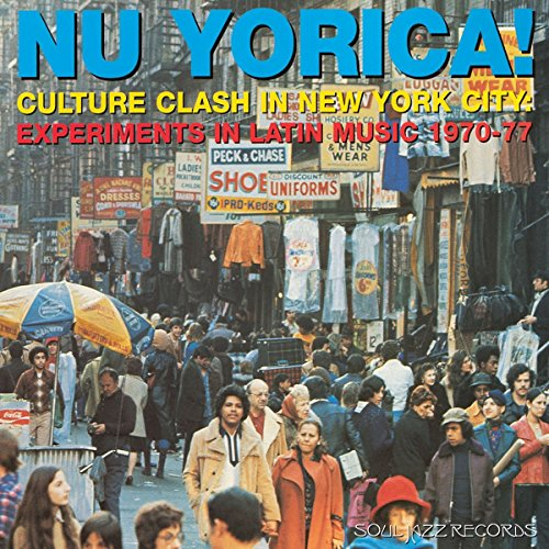 Nu Yorica! Culture Clash In New York City: Experiments In Latin Music 1970-77 (Record A) [VINYL]