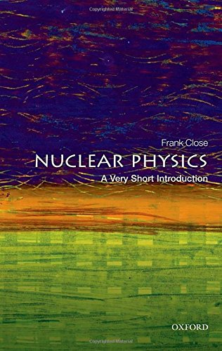 Nuclear Physics: A Very Short Introduction (Very Short Introductions) from OUP Oxford