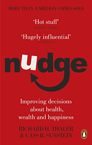 Nudge: Improving Decisions About Health, Wealth and Happiness from Penguin