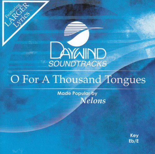O For A Thousand Tongues [Accompaniment/Performance Track] from Daywind