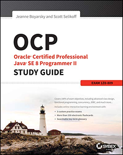 OCP: Oracle Certified Professional Java SE 8 Programmer II Study Guide: Exam 1Z0-809 from John Wiley & Sons Inc