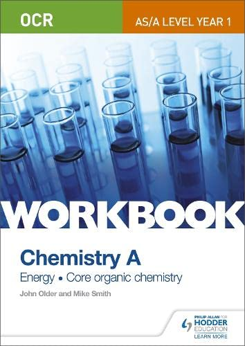 OCR AS/A Level Year 1 Chemistry A Workbook: Energy; Core organic chemistry (Ocr As/a Level Chemistry) from Philip Allan