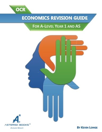 OCR Economics Revision Guide: For A-Level Year 1 and AS from Asterisk Books