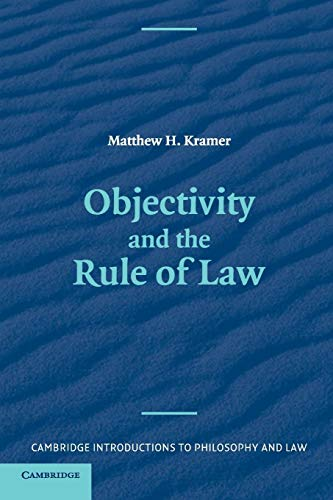 Objectivity and the Rule of Law (Cambridge Introductions to Philosophy and Law) from Cambridge University Press
