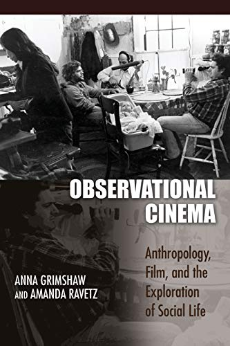 Observational Cinema: Anthropology, Film, and the Exploration of Social Life from Indiana University Press (IPS)