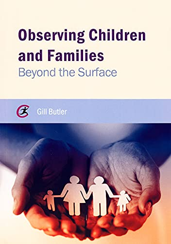 Observing Children and Families: Beyond the Surface from Critical Publishing Ltd