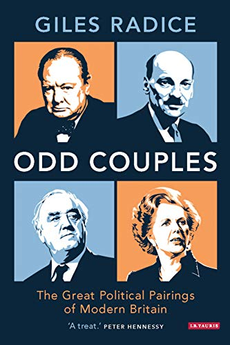 Odd Couples: The Great Political Pairings of Modern Britain from I. B. Tauris & Company