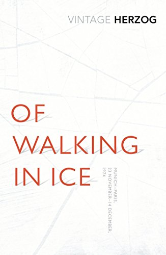 Of Walking In Ice: Munich - Paris: 23 November - 14 December, 1974 (Vintage Classics) from Vintage Classics