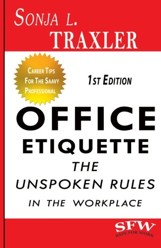 Office Etiquette: The Unspoken Rules in the Workplace from Traxler Marketing