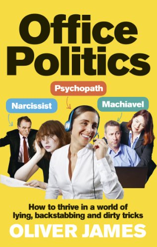 Office Politics: How to Thrive in a World of Lying, Backstabbing and Dirty Tricks from Vermilion