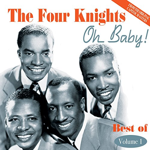Oh Baby! The Best Of The Four Knights from Four Knights, The