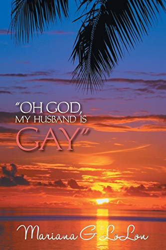 """Oh God My Husband is Gay"" from AuthorHouse"
