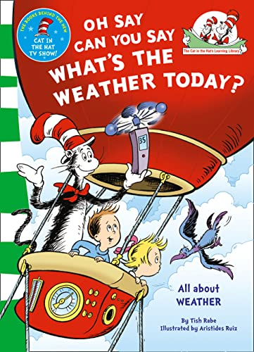 Oh Say Can You Say What's The Weather Today (The Cat in the Hat's Learning Library) from HarperCollinsChildren'sBooks