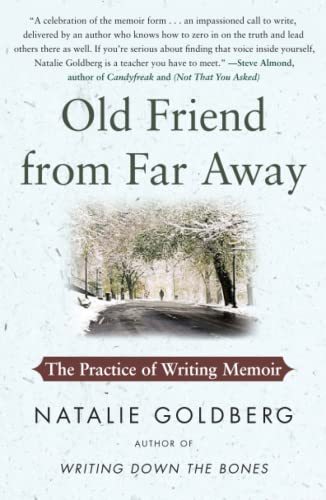 Old Friend from Far Away: The Practice of Writing Memoir from Atria Books